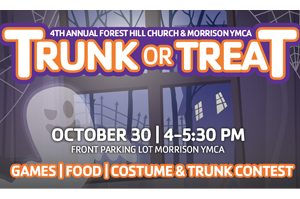 4th Annual Forest Hill Church & Morrison YMCA Trunk or Treat